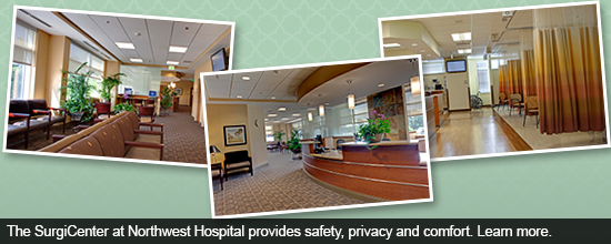 The SurgiCenter at Northwest Hospital provides safety, privacy and comfort. Click here to learn more.